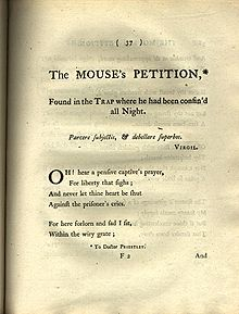 "Le texte dit : ""The MOUSE's PETITION,* Found in the Trap where he had been confin'd all Night. Parcere subjectis, & debellare superbos. VIRGIL. Oh! hear a pensive captive's prayer, For liberty that sighs; And never let thine heart be shut Against the prisoner's cries. For here forlorn and sad I sit, Within the wiry gate; *To Doctor PRIESTLEY"""